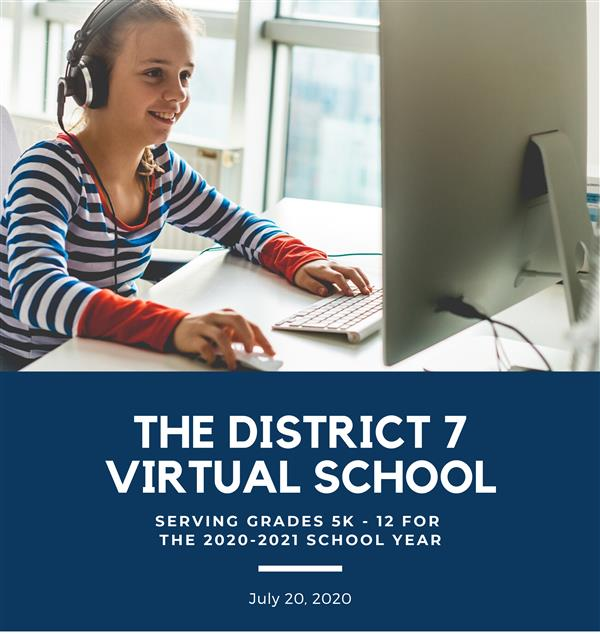 District 7 Virtual School Overview